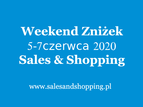 Weekend Zniżek z Sales & Shopping w dniach 5-7 czerwca 2020                         title=