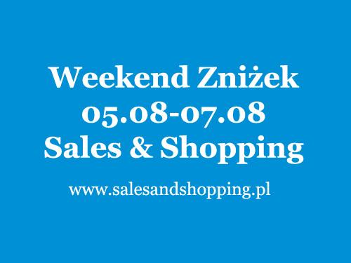 Weekend Zniżek z Sales & Shopping 5, 6, 7 sierpnia 2016 - ostateczne wyprzedaże                         title=