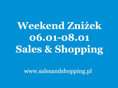 Weekend Zniżek z Sales & Shopping 6-8 stycznia 2017 - zimowe wyprzedaże