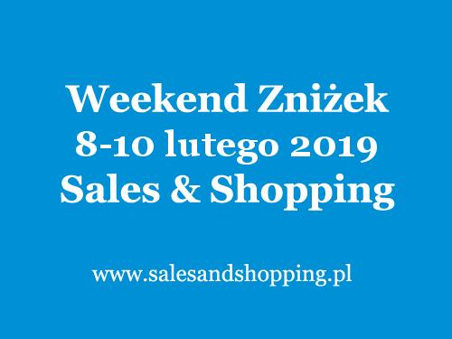 Walentynkowy Weekend Zniżek z Sales & Shopping 8-10 lutego 2018
