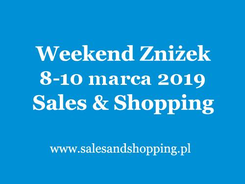 Weekend Zniżek z Sales & Shopping w dniach 8-10 marca 2019