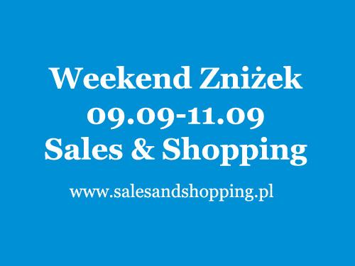 Weekend Zniżek z Sales & Shopping 9, 10, 11 września 2016