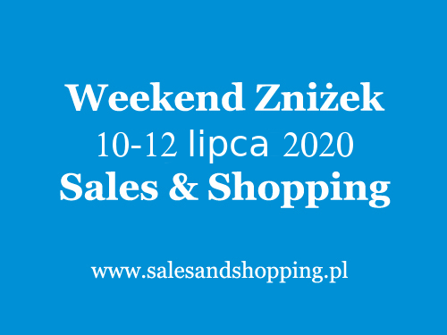 Weekend Zniżek z Sales & Shopping w dniach 10-12 lipca 2020                         title=