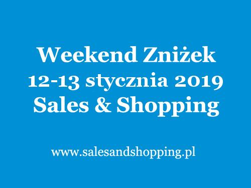 Weekend Zniżek z Sales & Shopping w dniach 12-13 stycznia 2019