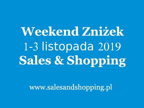 Weekend Zniżek z Sales & Shopping w dniach 1-3 listopada 2019