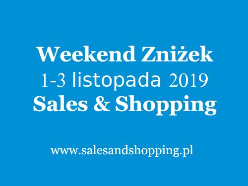 5.10.15. Weekend Zniżek z Sales & Shopping w dniach 1-3 listopada 2019