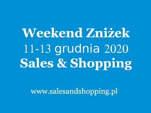Weekend Zniżek grudzień 2020 z Sales & Shopping w dniach 11-13 grudnia 2020 - Świąteczne Promocje