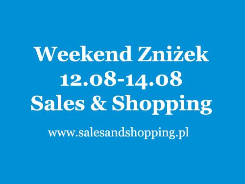 Weekend Zniżek z Sales & Shopping 12, 13, 14 sierpnia 2016 - ostateczne wyprzedaże                         title=