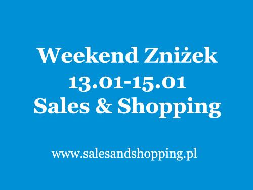 Weekend Zniżek z Sales & Shopping 13-15 stycznia 2017 - zimowe promocje i wyprzedaże