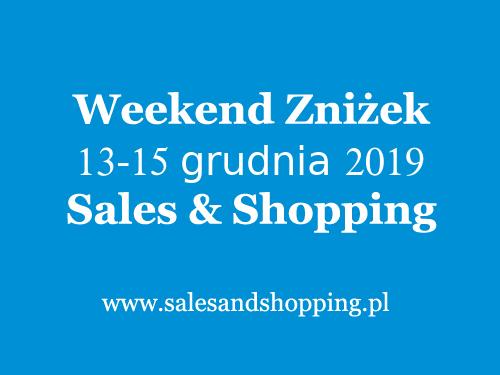 5.10.15. Weekend Zniżek z Sales & Shopping w dniach od 13 do 15 grudnia 2019