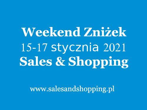 Weekend Zniżek styczeń 2021 z Sales & Shopping w dniach 15-17 stycznia 2021 - prawie 200 promocji - lista sklepów
