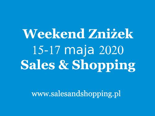 Weekend Zniżek z Sales & Shopping 15-17 maja 2020
