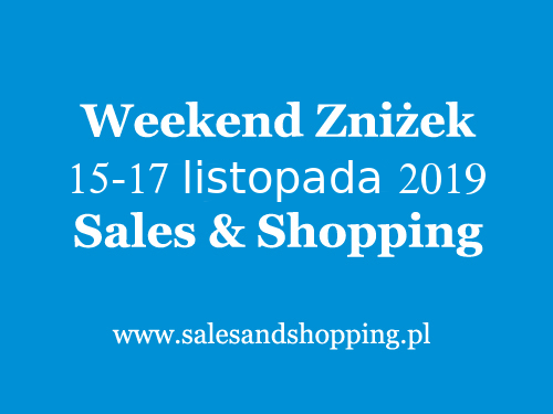 Weekend Zniżek z Sales & Shopping w dniach 15-17 listopada 2019
