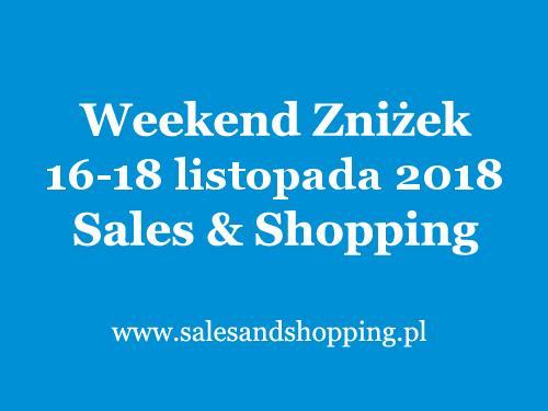 Weekend Zniżek z Sales & Shopping w dniach 16-18 listopada 2018