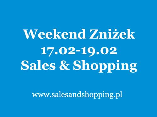 Weekend Zniżek z Sales & Shopping 17, 18, 19 luty 2017