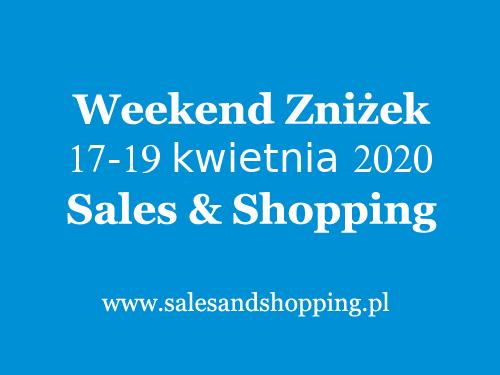 Weekend Zniżek z Sales & Shopping w dniach 17-19 kwietnia 2020