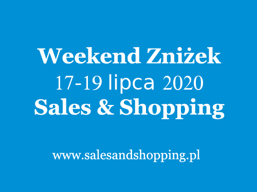 Weekend Zniżek z Sales & Shopping w dniach 17-19 lipca 2020                         title=