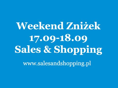Weekend Zniżek z Sales & Shopping 17-18 września 2016