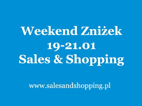 Weekend Zniżek z Sales & Shopping 19-21 stycznia 2018