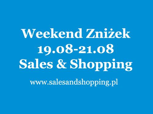Weekend Zniżek z Sales & Shopping 19, 20, 21 sierpnia 2016 - ostatnie dni wyprzedaży                         title=