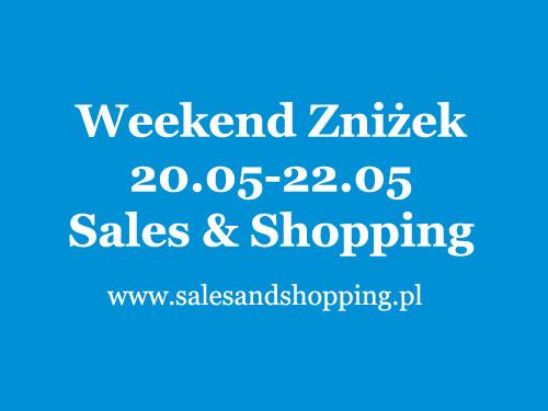 Weekend Zniżek z Sales & Shopping 20, 21, 22 maja 2016                         title=