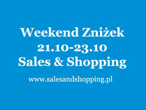 Weekend Zniżek z Sales & Shopping 21-23 października 2016
