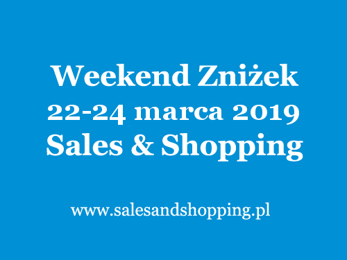 Smyk Weekend Zniżek z Sales & Shopping w dniach 22-24 marca 2019