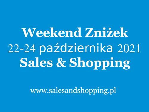 Weekend Zniżek Październik 2021 z Sales & Shopping w dniach 22-24 Października 2021 - lista sklepów