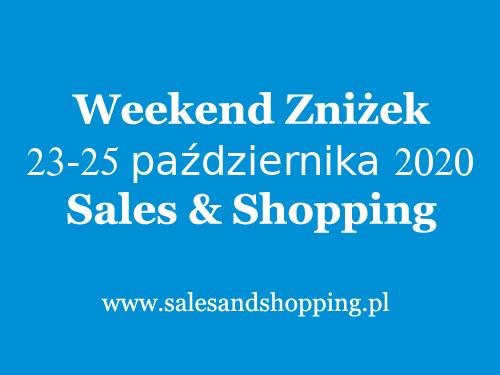 Weekend Zniżek październik 2020 z Sales & Shopping w dniach 23-25 października 2020