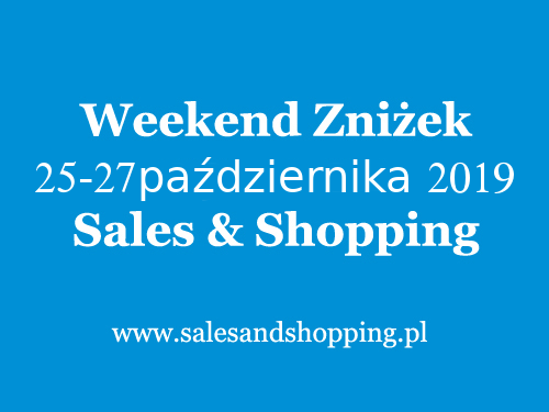 Weekend Zniżek z Sales & Shopping w dniach 25-27 października 2019                         title=