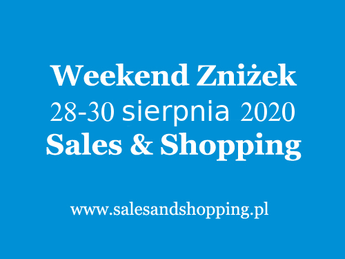 Weekend Zniżek z Sales & Shopping w dniach 28-30 sierpnia 2020