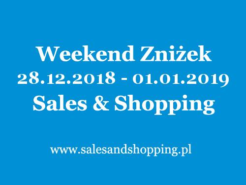 Noworoczny Weekend Zniżek i Zimowe Wyprzedaże z Sales & Shopping 28 grudnia 2018 - 01 stycznia 2019