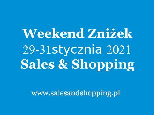 Weekend Zniżek styczeń 2021 z Sales & Shopping w dniach 29-31 stycznia 2021 - 180 promocji - lista sklepów