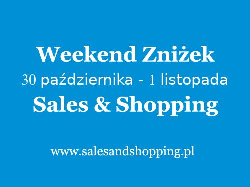 Weekend Zniżek październik - listopad 2020 z Sales & Shopping w dniach 30 października - 1 listopada 2020