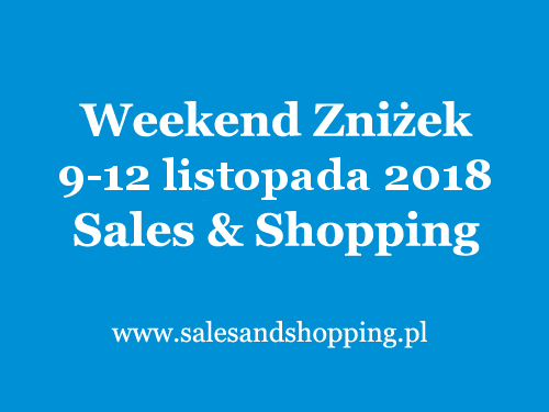 Długi Weekend Zniżek z Sales & Shopping w dniach 9-12 listopada 2018